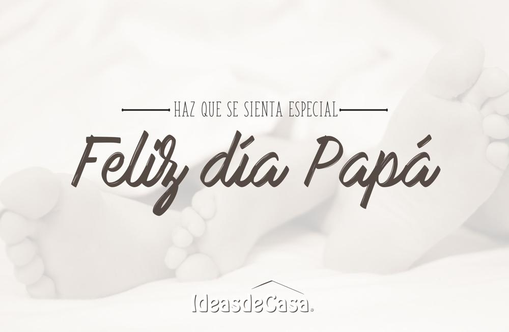 Feliz día del padre. Ideasdecasa